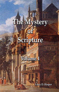 The Mystery of Scripture, Volume 1
